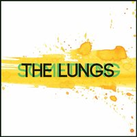 Something — The Lungs