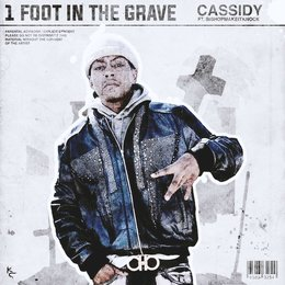 1 Foot In The Grave — Cassidy, Cassidy feat. BishopMakeItKnock