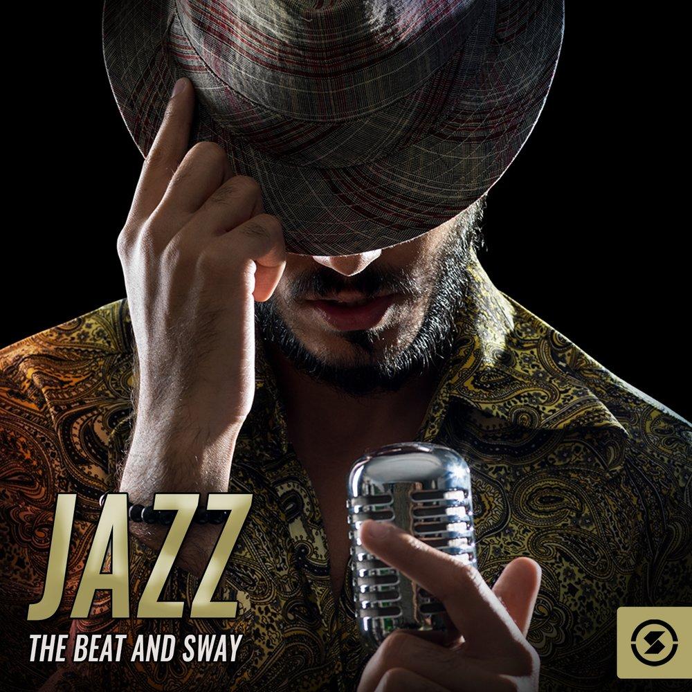 Jazz The Beat and Sway  Слушать онлайн на Яндекс Музыке