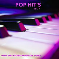 Pop Hit´s, Vol. 7 — Uriel And His Instrumental Piano