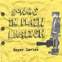 Songs in Plain English — Roger Davies