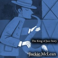 The King of Jazz Story - All Original Recordings - Remastered — Jackie McLean, Джордж Гершвин
