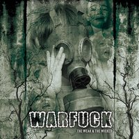 The Weak and the Wicked — Warfuck