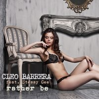 Rather Be — Cleo Barrera feat. Stessy Gee