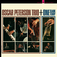 Oscar Peterson Trio Plus One — Oscar Peterson Trio, Clark Terry