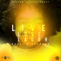 Live Love Laugh — Bugle, Popcaan