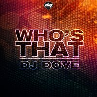 Whòs That — DJ Dove
