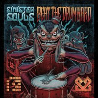 Beat The Drum Hard — Sinister Souls