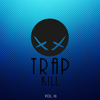Trap Kill, Vol. III — сборник
