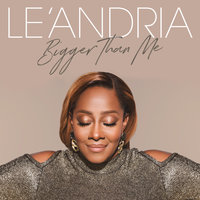 Bigger Than Me — Le'Andria Johnson