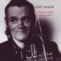 My Favourite Songs - The Last Great Concert — Chet Baker, Stan Getz