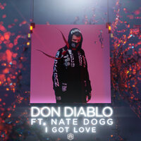 I Got Love — Don Diablo, Nate Dogg