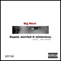 Doped, Worried & Misterious — Big Mont WF