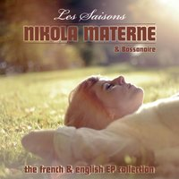 Les Saisons – the French & English EP Collection — Nikola Materne, Bossanoire, Nikola Materne|Bossanoire