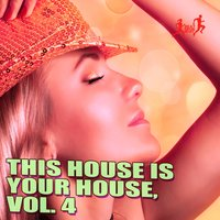 This House Is Your House, Vol. 4 — сборник