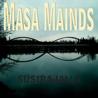 Susirajalla — Masa Mainds