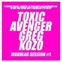 Modular Session #1 — The Toxic Avenger, Greg Kozo