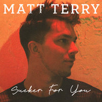 Sucker for You — Matt Terry