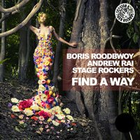 Find a Way — Stage Rockers, Andrew Rai, Boris Roodbwoy