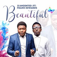 Beautiful — Frank Edwards, D' Anointed