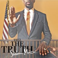 Tell the Truth — Shalom Muzic