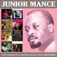 The Complete Albums Collection 1959 - 1962 — Junior Mance