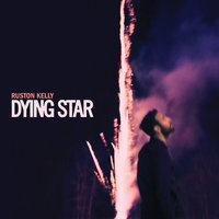 Dying Star — Ruston Kelly