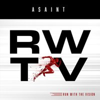 Run With The Vision — Asaint