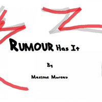 Rumour Has It — Maxime Moreau