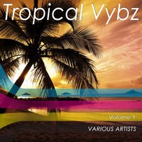 Tropical Vybz, Vol. 1 — сборник
