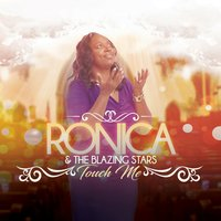 Touch Me — Ronica & The Blazing Stars