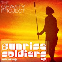 Sunrise Soldiers — The Gravity Project