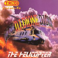 The Helicopter — DJ Dione
