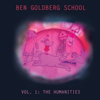 Ben Goldberg School, Vol. I: The Humanities — Ben Goldberg, Kasey Knudsen, Hamir Atwal, Rob Reich, David Ewell, Jeff Cressman
