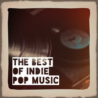 The Best of Indie Pop Music — Indie Bands, Musica Pop Radio, Musica Pop Radio, Indie Bands