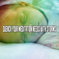 Quench Your Meditation Needs With Storms — Thunderstorms