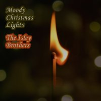 Moody Christmas Lights — The Isley Brothers