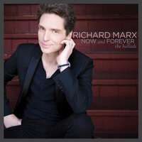 Now and Forever — Richard Marx
