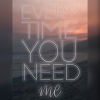 Every Time You Need Me — Simonna
