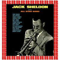 Jack Sheldon And His All Star Big-Band — Jack Sheldon and His All Star Band, Chet Baker, Art Pepper