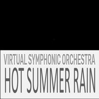 Hot Summer Rain — Virtual Symphonic Orchestra