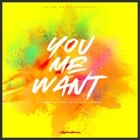 You Me Want — Million Stylez, Menju, DJ Mercico, Million Stylze