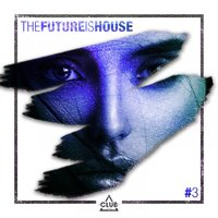 The Future is House #3 — сборник