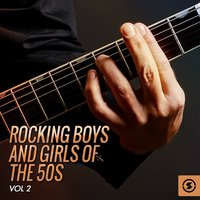 Rocking Boys and Girls of the 50's, Vol. 2 — сборник