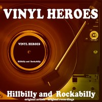 Vinyl Heroes: Hillbilly and Rockabilly — сборник