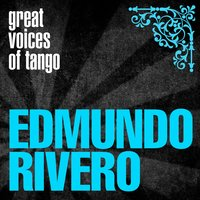 Great Voices of Tango: Edmundo Rivero — Edmundo Rivero