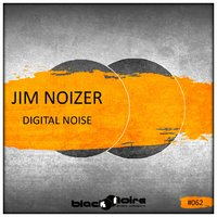 Digital Noise — Jim Noizer