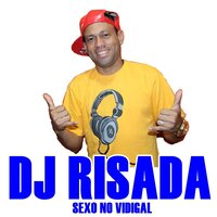 Sexo no Vidigal — Dj Risada