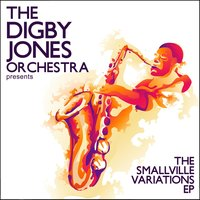 The Smallville Variations — The Digby Jones Orchestra