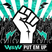 Put EM Up — W&W